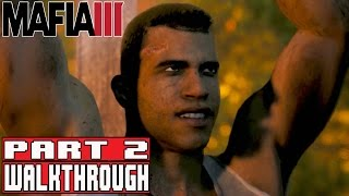 MAFIA 3 Faster Baby Gameplay Walkthrough Part 2 (1080p) No Commentary