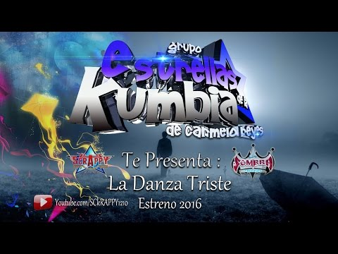 La Danza Triste Limpia 2016 ➩ Estrellas De La Kumbia (Video Oficial)