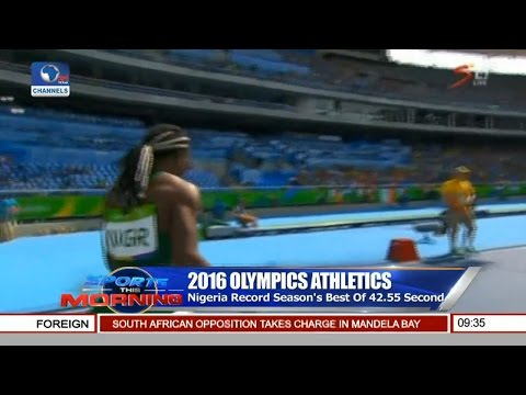 Sports This Morning: Nigeria Records Season's Best Of 42.55 Seconds