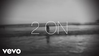 Repeat youtube video Tinashe - 2 On (Lyric Video) ft. SchoolBoy Q