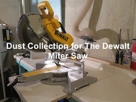Dust Collection For The Dewalt 12in Sliding Compund Miter