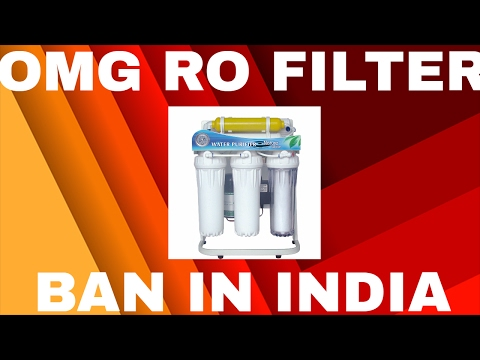 OMG! BAN PROPOSED ON RO WATER FILTERS BY NGO IN INDIA😡