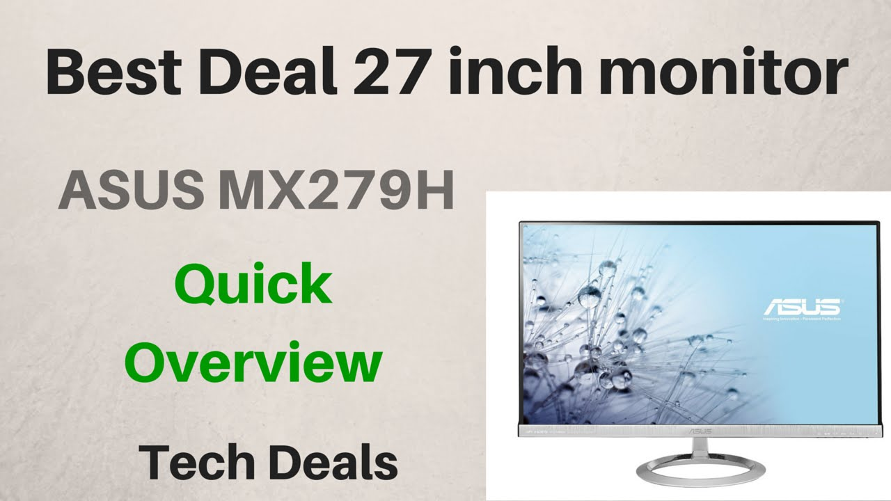 ASUS MX279H - IPS - 27 inch Monitor - Quick Overview