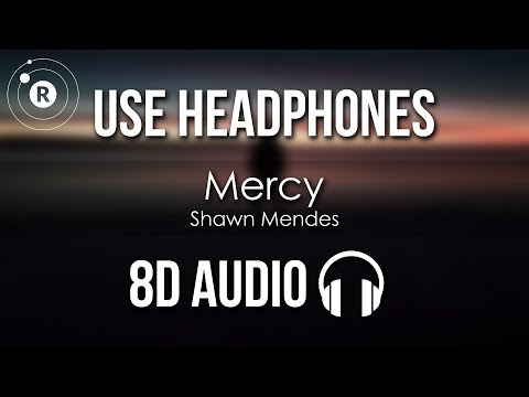 Shawn Mendes - Mercy (8D AUDIO)