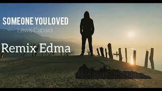 Lewis Capaldi - Someone You Loved (Remix Edma)