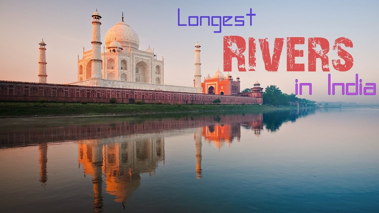 Top Longest Rivers In India By Length YouTube - World's longest rivers top 5