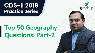 CDS-II 2019: Top 50 Geography Questions (Part-2)