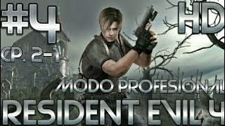 Guia de Resident Evil 4 HD (PS4) | Modo profesional | Parte 4 | El Pueblo | Capítulo 2-1