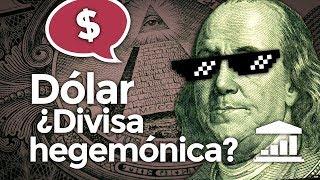 ¿Por qué el DÓLAR es la divisa MÁS IMPORTANTE del MUNDO? - VisualPolitik