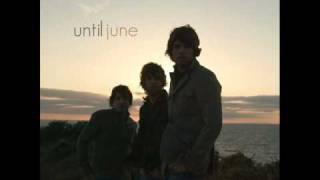 Until June-Underneath