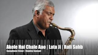 Akele Hai Chale Aao | Raaz | The Ultimate Saxophone Collection | Best Sax Cover 203 | Stanley Samuel