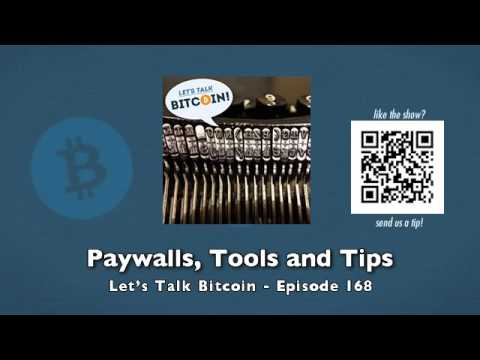 Paywalls, Tools and Tips - Let's Talk Bitcoin Episode 168