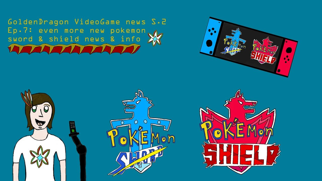 GoldenDragon VideoGame news S.2 Ep.7: even more new Pokemon sword and shield news and info