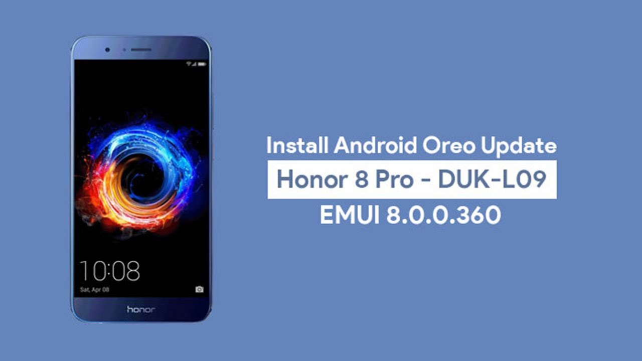 How to Install Android 8 0 Oreo on Honor 8 Pro DUK L09 (EMUI 8 0)