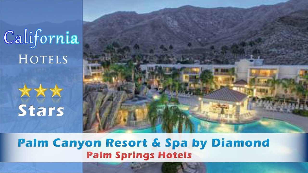 Palm Springs Resorts >> Palm Canyon Resort Spa By Diamond Resorts Palm Springs Hotels