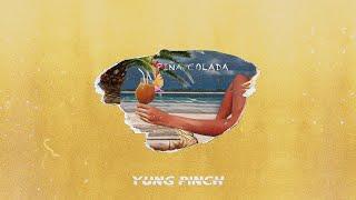 Yung Pinch - Piña Colada 1 Hour