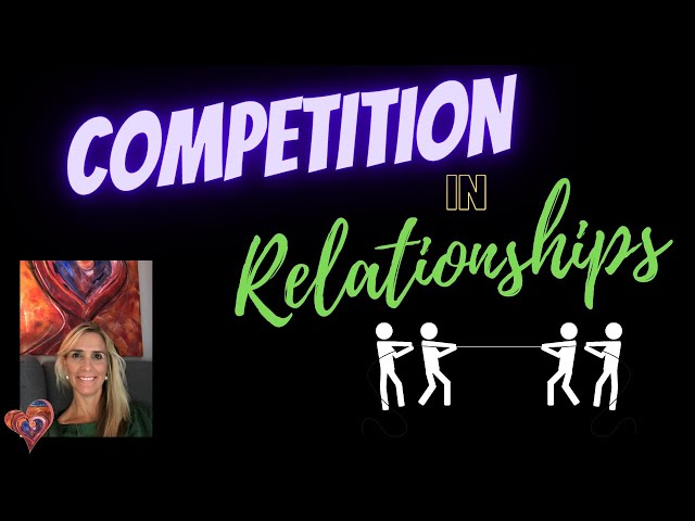 COMPETITION IN RELATIONSHIPS