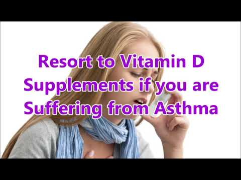 Resort to Vitamin D supplements if you are suffering from asthma