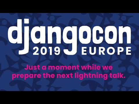 Image from DjangoCon 2019 - Day 3 Lightning Talks