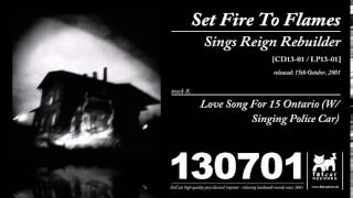 Set Fire To Flames - Love Song For 15 Ontario (w/ Singing Police Car) [Sings Reign Rebuilder]