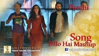 Billo hai Mashup Song New movie Parchi