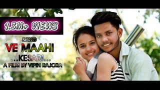 Ve Maahi | kesari | Arijit Singh | Asees Kaur | heart touching love story | Vipin Rajora