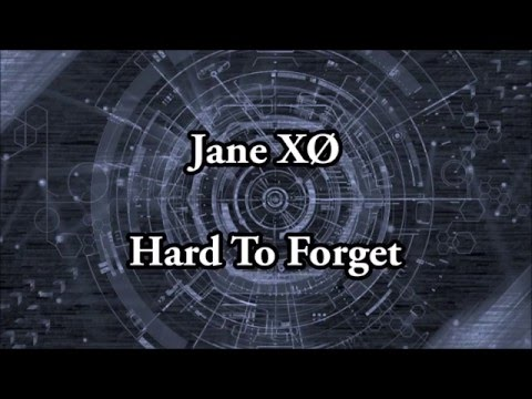 Jane XØ - Hard To Forget (Lyrics)