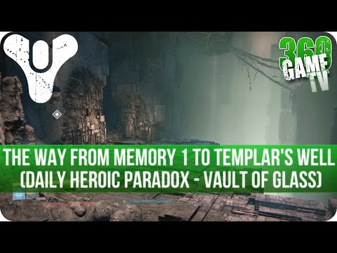 Destiny How To Find The Way From Memory 1 To Templar's Well (Daily Heroic Mission Paradox - VoG)