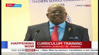 CS Magoha launches competency-based curriculum training