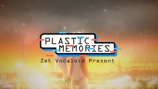 Anime : Plastic Memories Vocal : VY1V4 Original Voc : Eri Sasaki (...