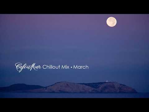 Café del Mar Chillout Mix March 2014