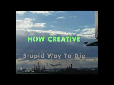 HOW CREATIVE - Stupid Way To Die [Full Album]