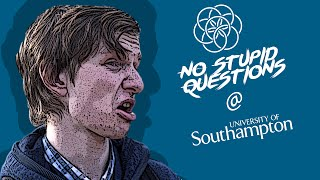 No Stupid Questions - University of Southampton Presidents Edition