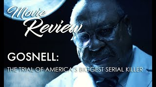 GOSNELL: THE TRIAL OF AMERICA'S BIGGEST SERIAL KILLER Review