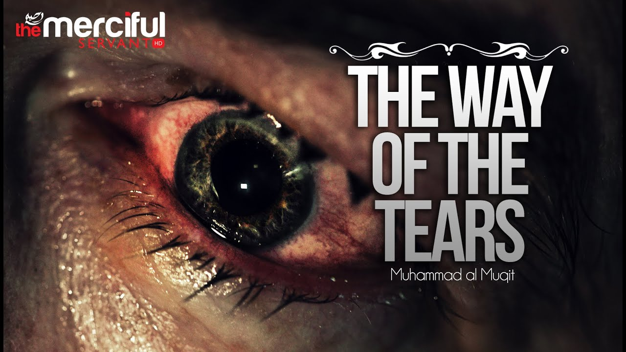 Download The Way of The Tears - Exclusive Nasheed - Muhammad al Muqit