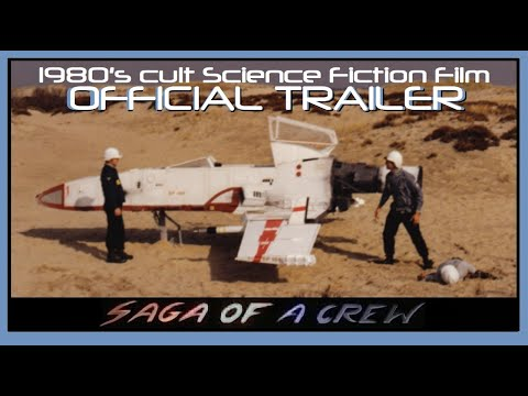 Saga of a Crew - OFFICIAL TRAILER #1- rare 1980s Science Fiction Film on DVD