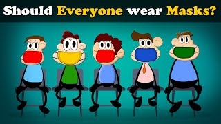 Should Everyone wear Masks? | #aumsum #kids #science #education