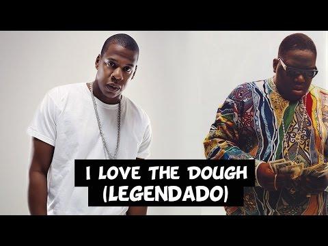 The Notorious B.I.G. - I Love The Dough (Feat. Jay-Z) [Legendado]