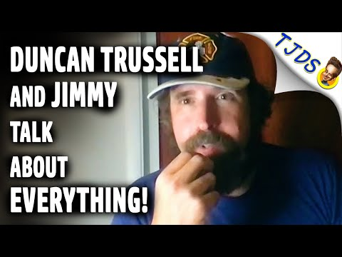 Duncan Trussell & Jimmy talk about EVERYTHING!