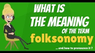What is FOLKSONOMY? What does FOLKSONOMY mean? FOLKSONOMY meaning & explanation