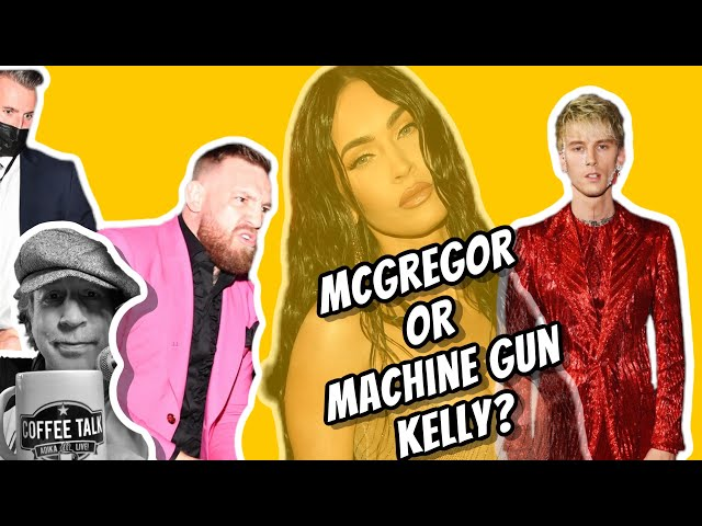 McGregor! Machine Gun Kelly! Megan Fox!What's going on?