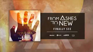 From Ashes To New - Finally See ( Audio)