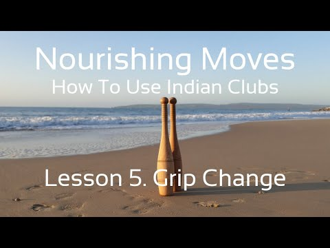 Indian Club Lesson #5. Grip Change