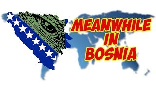 Meanwhile in Bosnia #1
