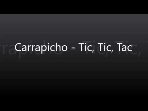 Carrapicho   Tic, Tic, Tac with lyrics