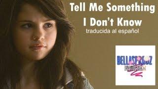 Tell Me Something I Don't Know - Selena Gomez (traducida al español)
