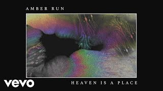Amber Run - Heaven Is a Place (Official Audio)
