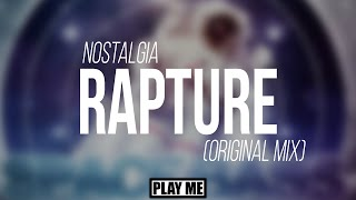 Nostalgia - Rapture (Original Mix) [Free Download]