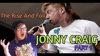 The Rise And Fall Of Jonny Craig Part 1