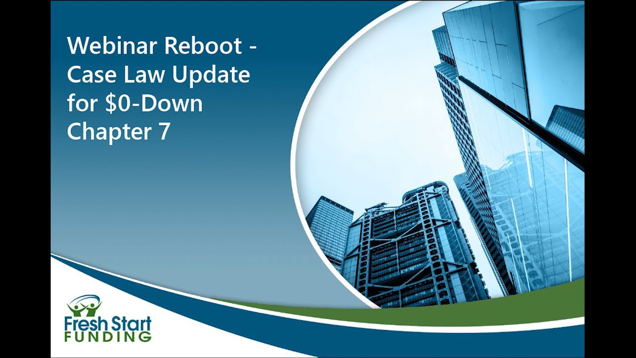 Reboot - Case Law Update for $0-Down Chapter 7